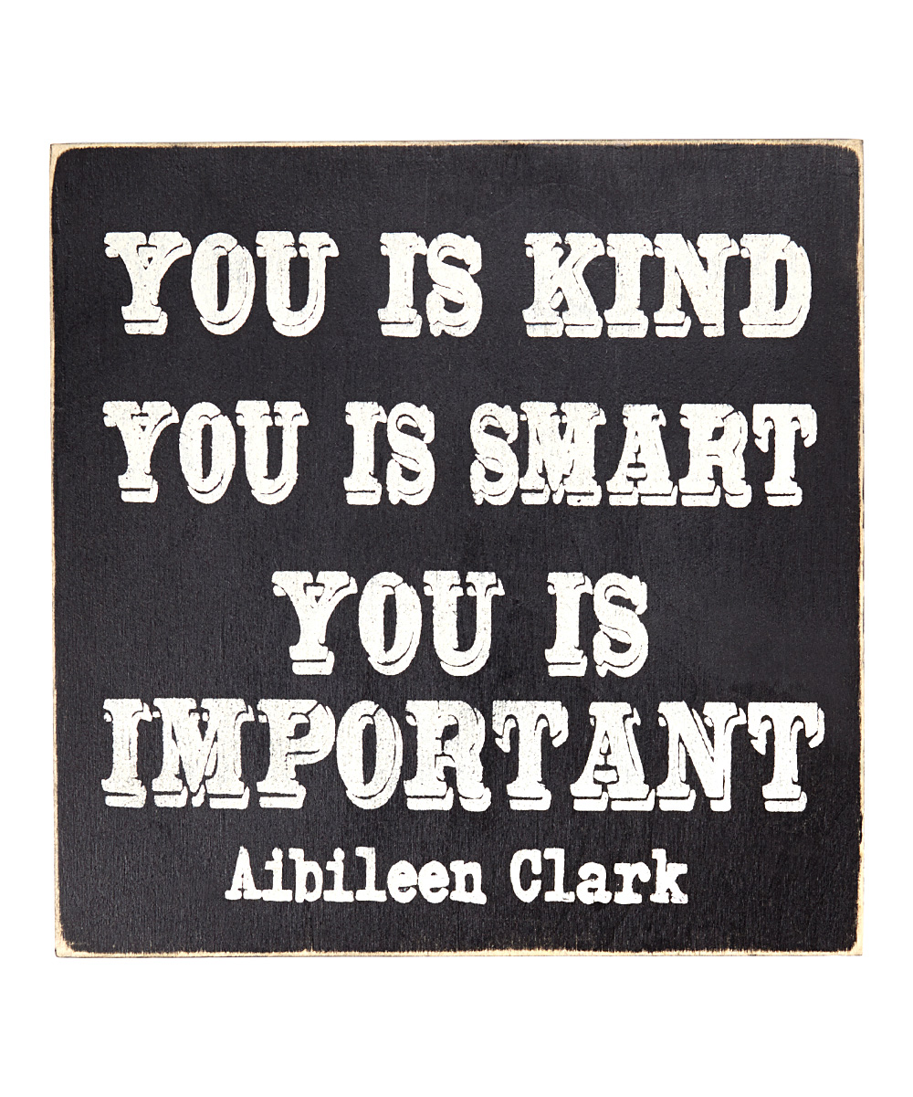Saras Signs You Is Kind You Is Smart You Is Important Wall Art