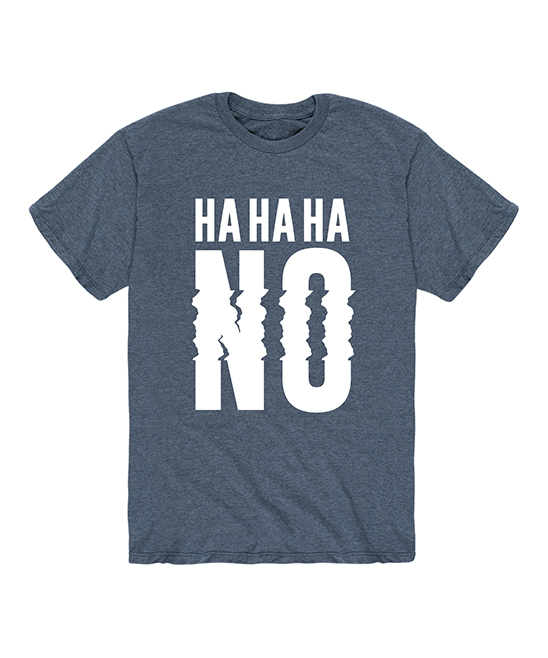 0cf8621a Heather Blue 'Ha Ha Ha No' Tee - Men