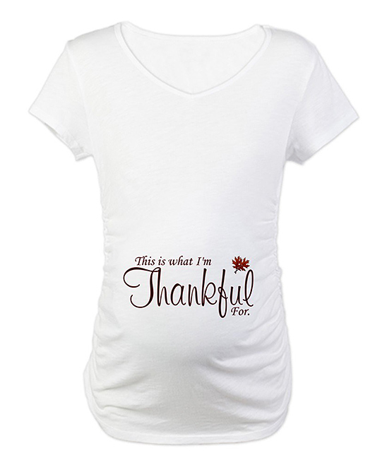 ceda92ab4f525 love this product White 'This Is What I'm Thankful For' Maternity Tee
