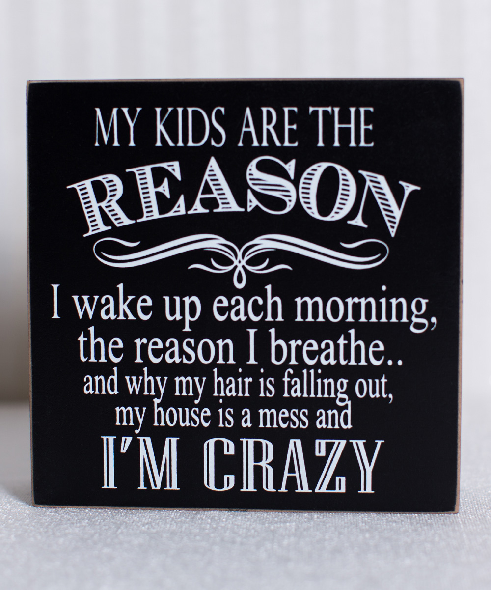 Adams Co My Kids Are Box Sign Zulily