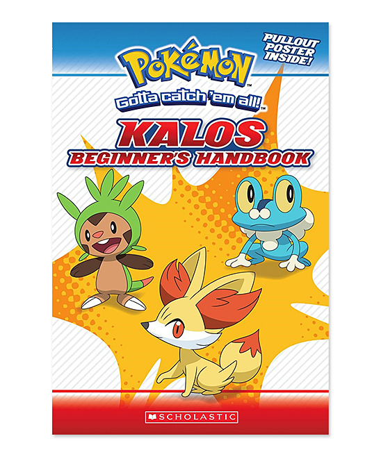 Pokemon  Interactive Play Books  - Pokemon Kalos Beginner's Handbook Paperback Pokemon Kalos Beginner's Handbook Paperback. This guide introduces readers to the Kalos region with with stats and facts about Chespin, Fennekin, Froakie and other characters featured in the Pokemon X and Pokemon Y video games.Publisher: ScholasticPaperback / 64 pagesRecommended for ages 7 to 10 years