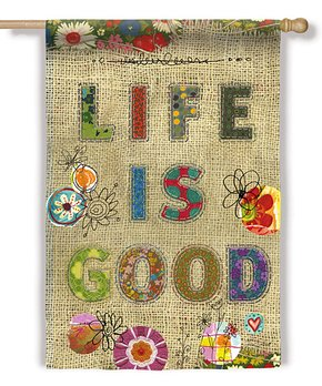 Evergreen | 'Life Is Good' Burlap Flag