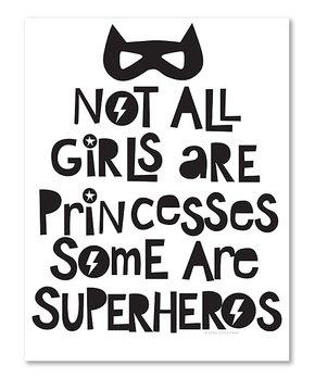 Ellen Crimi-Trent | Black & White 'Not All Girls Are Princesses' Print