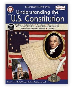 Carson Dellosa | Understanding the U.S. Constitution Grades 5 - 12 Workbook