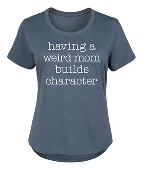 81adfcbe4 all gone. Instant Message Plus | Heather Blue 'A Weird Mom Builds Character'  ...