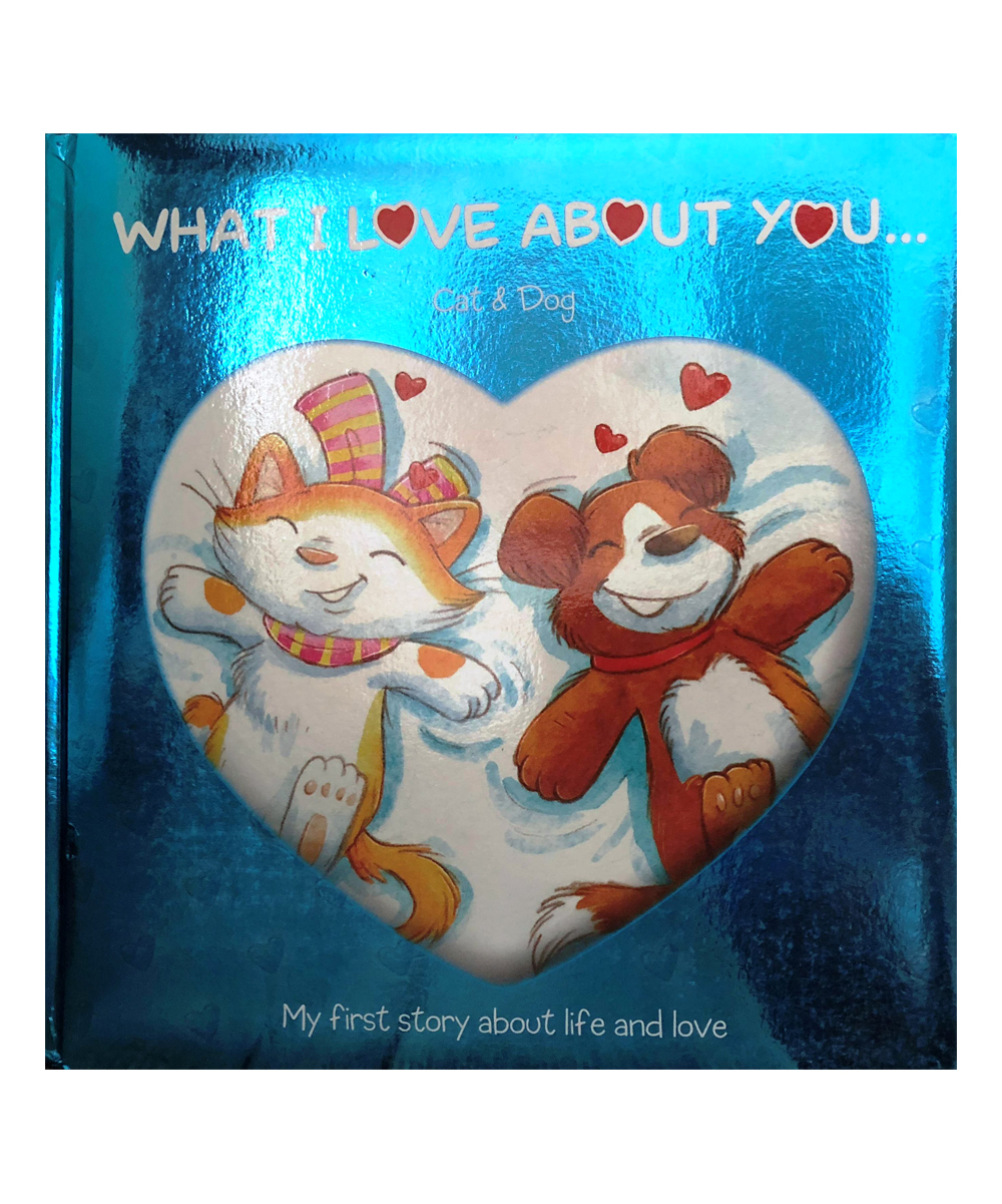Bargain Books  Entertainment Books  - What I Love About You: Cat and Dog Hardcover What I Love About You: Cat and Dog Hardcover. Share a yarn of love and joy with learning littles in this colorfully illustrated tale of two happy creatures.Publisher: Bargain Books WholesaleBoard book