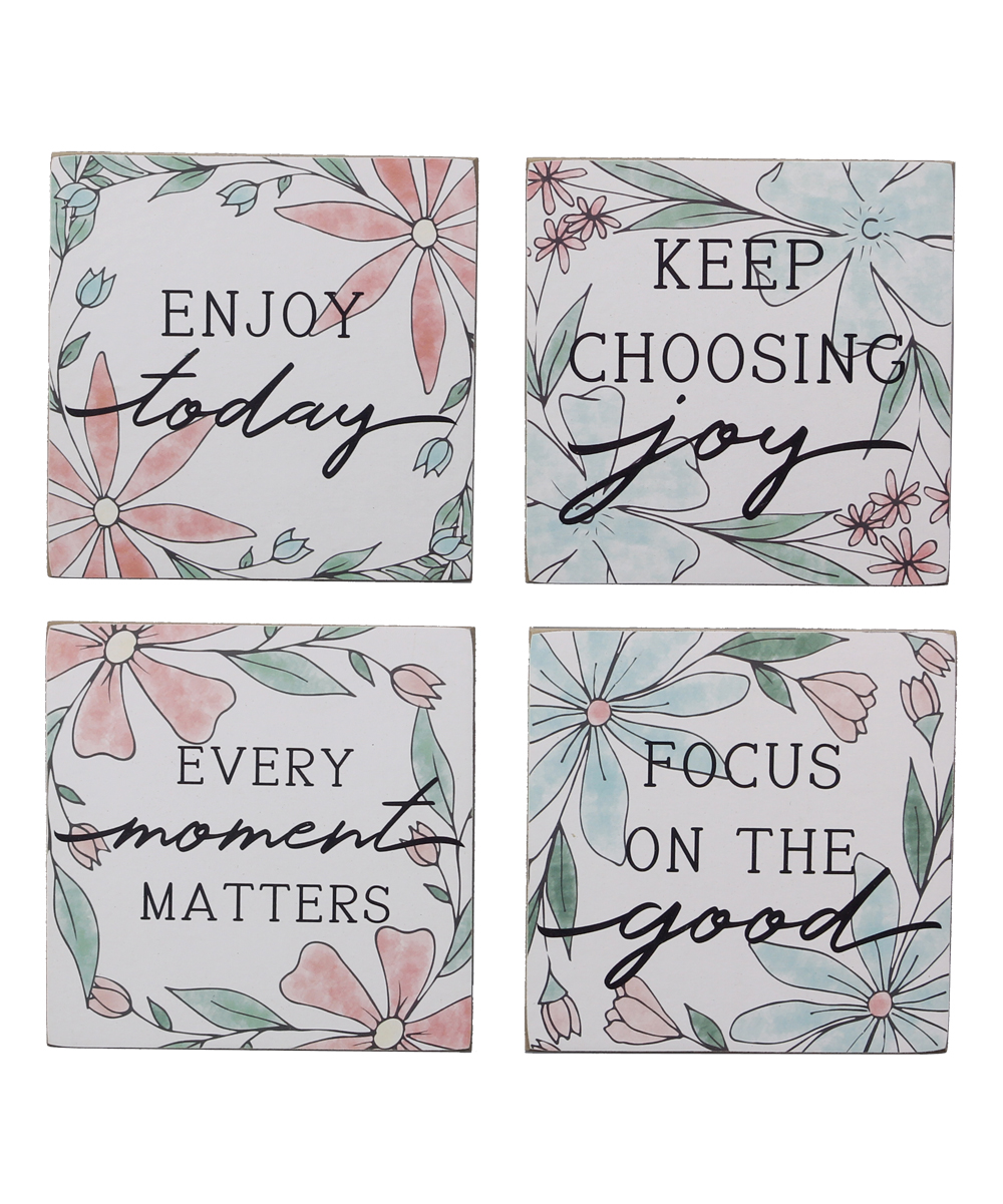 Young's  Block Signs  - 'Keep Choosing Joy' Floral Art Block Sign - Set of Four 'Keep Choosing Joy' Floral Art Block Sign - Set of Four. Punctuate your space with pops of positivity and rustic style courtesy of these wooden signs showcasing sweet graphics.Includes four signsFull graphic text (sign 1): Enjoy todayFull graphic text (sign 2): Keep choosing joyFull graphic text (sign 3): Every moment mattersFull graphic text (sign 4): Focus on the good5'' W x 5'' H x 1.5'' DWoodImported