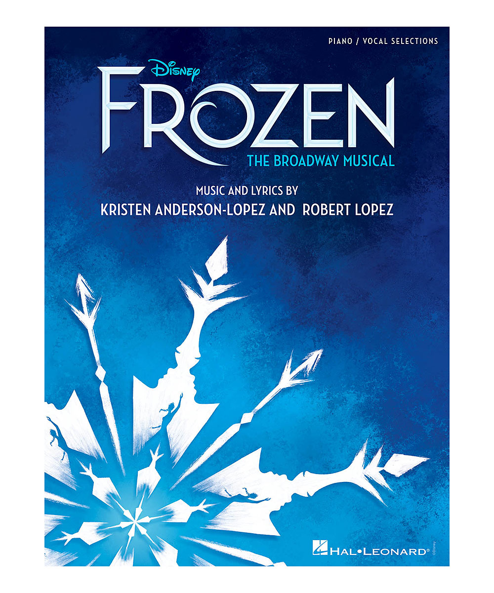 Disney's Frozen The Broadway Musical & Vocal Sheet Music