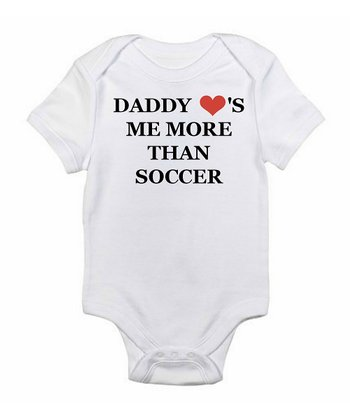 843ee0435 White 'Daddy Loves Me More Than Soccer' Bodysuit - Infant