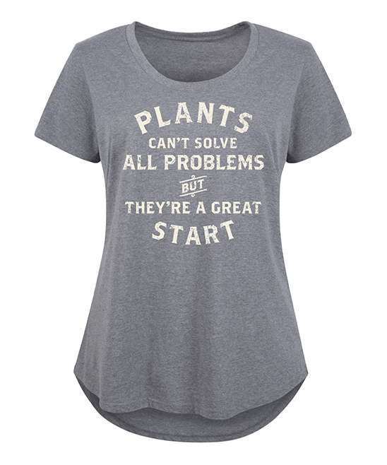 Heather Gray 'Plants Cant Solve All Problems' Scoop Neck Tee