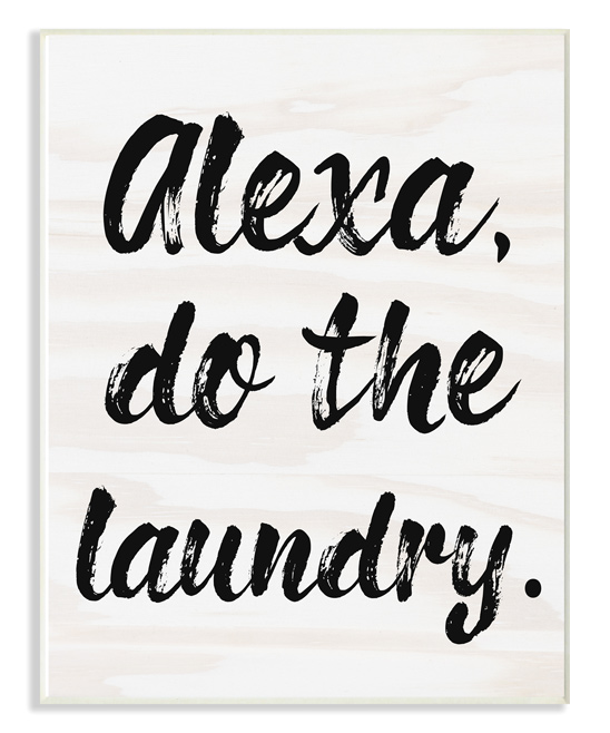 Black & White 'Alexa Do The Laundry' Wall Art