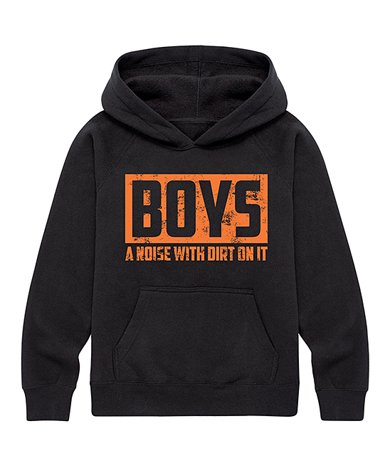 Black 'Boys A Noise With Dirt On It' Hoodie - Toddler & Kids