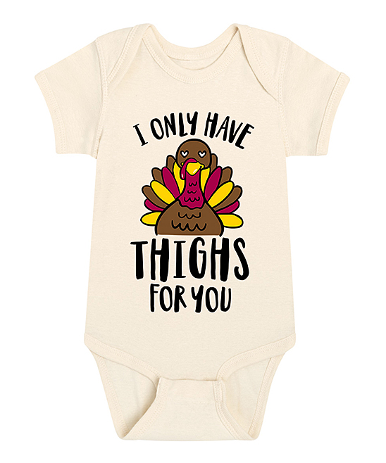 Instant Message  Infant Bodysuits NATURAL - Natural 'I Only Have Thighs for You' Bodysuit - Newborn & Infant