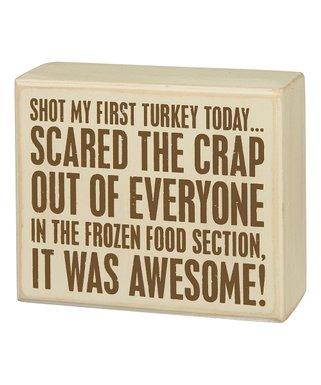 Humor Shot My First Turkey Metal Sign