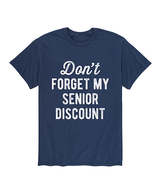 Instant Message Mens Men's Tee Shirts NAVY - Navy 'Don't Forget My Senior Discount' Tee