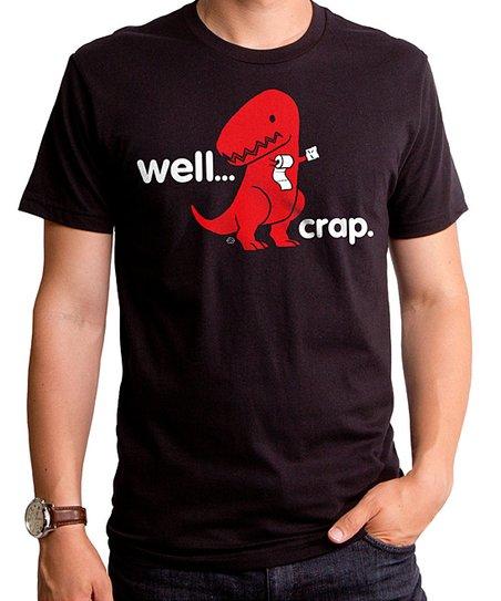 0632b808c Goodie Two Sleeves Black Dinosaur Well...Crap Tee - Men | Zulily