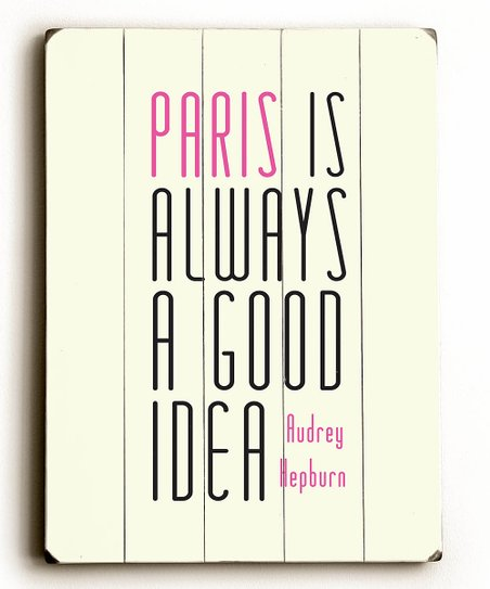 Artehouse Paris Is Always A Good Idea Wood Wall Art Zulily