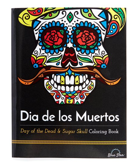 - Blue Star Coloring Dia De Los Muertos: Day Of The Dead & Sugar Skull Coloring  Book Best Price And Reviews Zulily