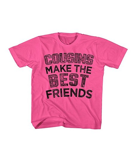 Love This Product Hot Pink Cousins Make The Best Friends Tee Toddler S