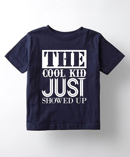 b9e25339e love this product Navy 'The Cool Kid Just Showed Up' Tee - Boys