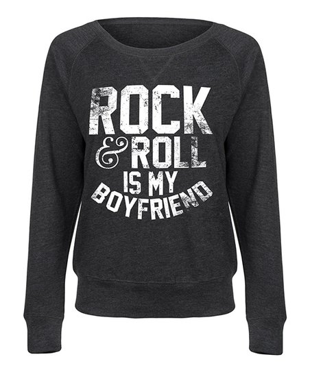 fbf2573033e2 Heather Charcoal Rock   Roll Is My Boyfriend Slouchy Pullover
