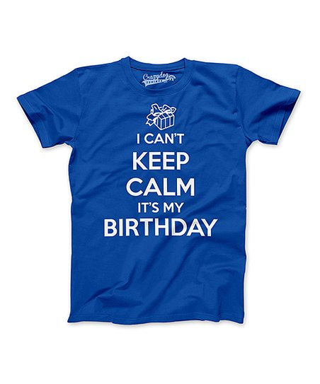 Love This Product Royal Blue I Cant Keep Calm Its My Birthday Tee