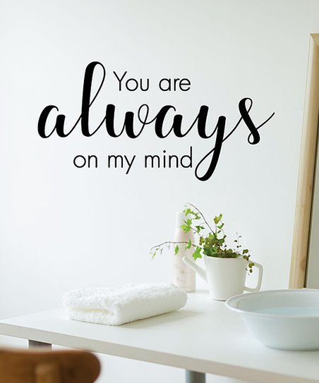 Wall Quotes By Belvedere Designs Black You Are Always On My Mind