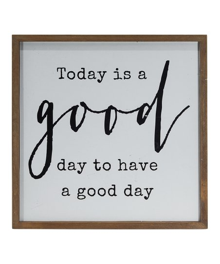 American Mercantile A Good Day To Have A Good Day Wall Sign Zulily