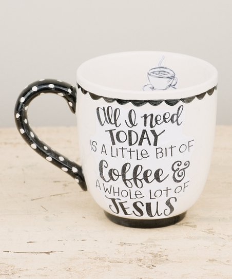 Jumbo Coffee Mug All I Need Today Is Little Bit Of Coffee And Whole Lot Of Jesus