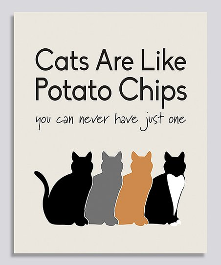 c0251fd8c love this product 'Cats Are Like Potato Chips' Print