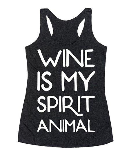 e620a7ed love this product Black & White 'Wine Is My Spirit Animal' Racerback Tank -  Women