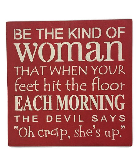 Saras Signs Be The Kind Of Woman Wall Sign Zulily
