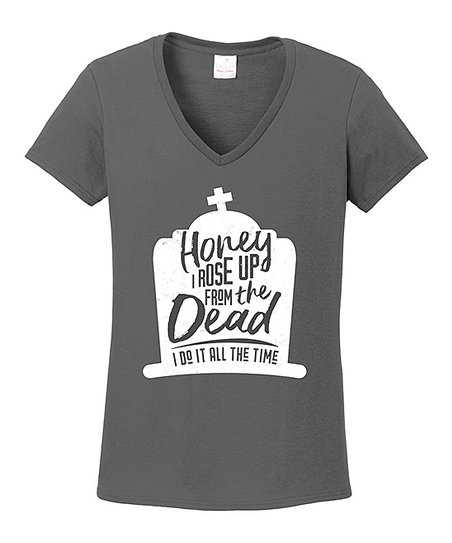 dffde2a99 love this product Charcoal 'Honey I Rose Up From the Dead' V-Neck Tee