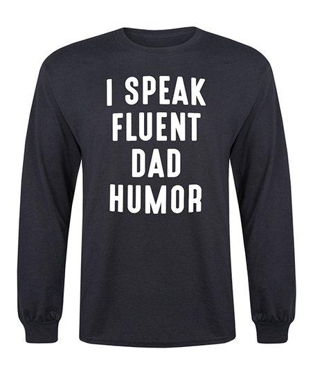 48185ef28 love this product Black 'I Speak Fluent Dad Humor' Long-Sleeve Tee - Men's  Regular