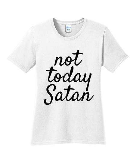 908aa68a love this product White 'Not Today Satan' Tee - Women