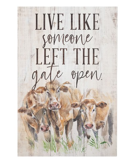 sincere surroundings someone left the gate open wood wall sign zulily