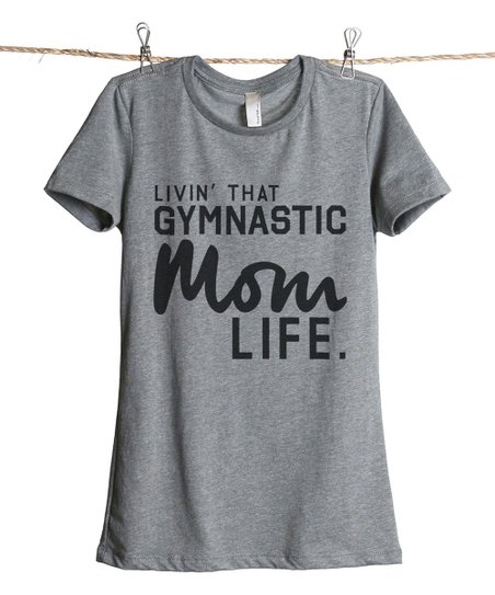 01156822b love this product Heather Gray 'Livin' That Gymnastic Mom Life' Tee