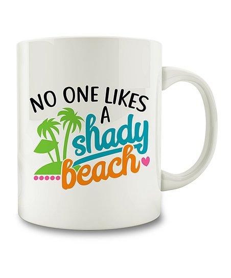 2a95ea9250b Mug Country 'No One Likes a Shady Beach' Ceramic Mug