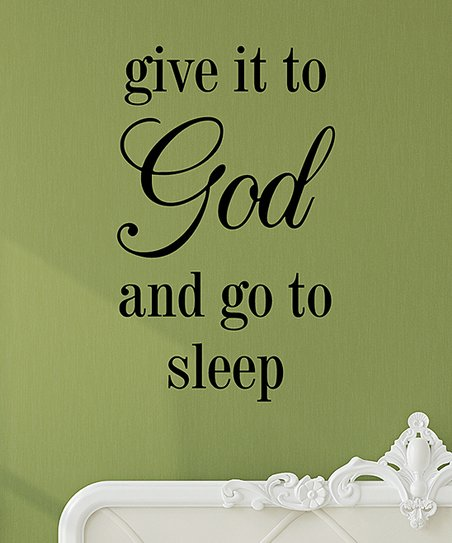 Wall Quotes By Belvedere Designs Give It To God Wall Quotes Decal