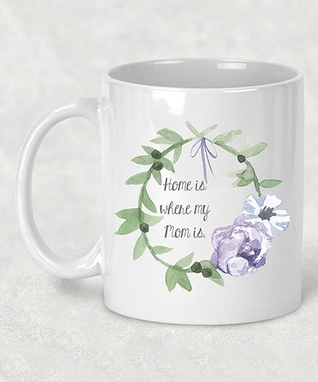 Dasha Alexander Home Is Where My Mom Is Mug Zulily