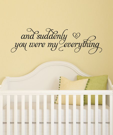 Wall Quotes By Belvedere Designs Suddenly You Were My Everything