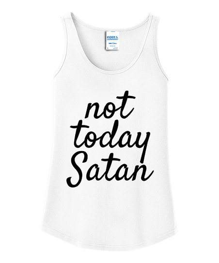 6060519ab love this product White 'Not Today Satan' Tank Top - Women