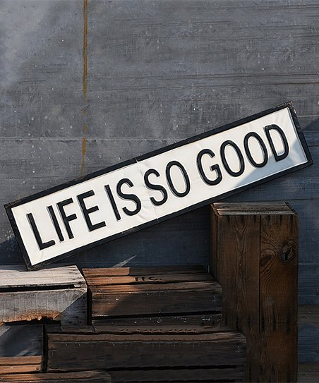White Black Life Is So Good Wall Sign Best Price And Reviews Zulily