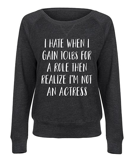 81b952896b31 Instant Message Womens Heather Charcoal I Hate When I Gain Ten ...