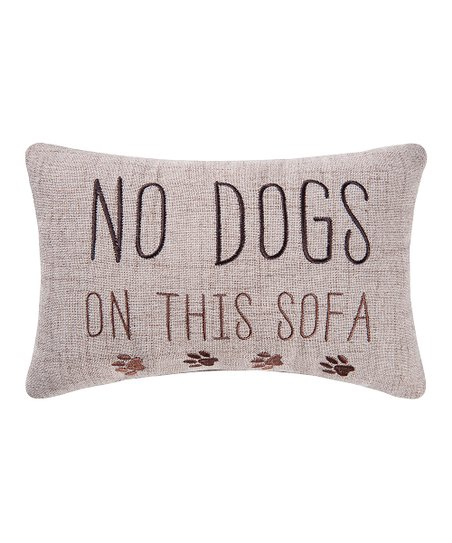 Natural  No Dogs On The Sofa  Throw Pillow c921a7636