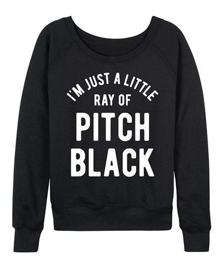 31ee8ad219 love this product Black  I m Just A Little Ray Of Pitch Black  Slouchy  Pullover - Women