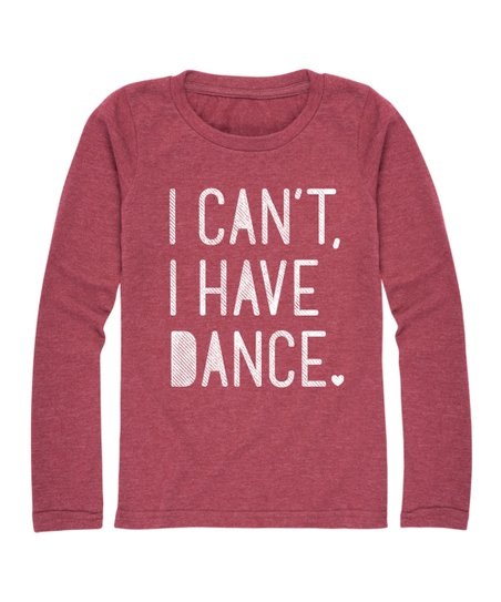 4419a0f9 love this product Heather Maroon 'I Can't I Have Dance' Long-Sleeve Tee -  Girls