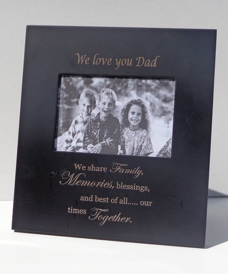 Havoc Gifts Black We Love You Dad Verse Frame Zulily