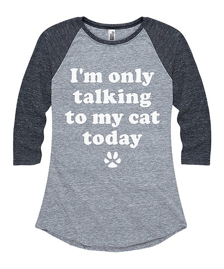 c50bfc85f23c love this product Athletic Heather & Black 'I'm Only Talking To My Cat  Today' Raglan Tee - Women