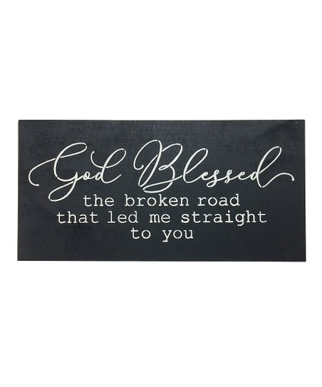 Saras Signs God Blessed the Broken Road Wall Sign | Zulily